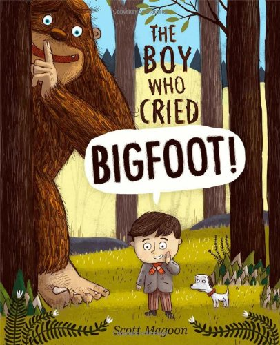 The Boy Who Cried Bigfoot! por Scott Magoon