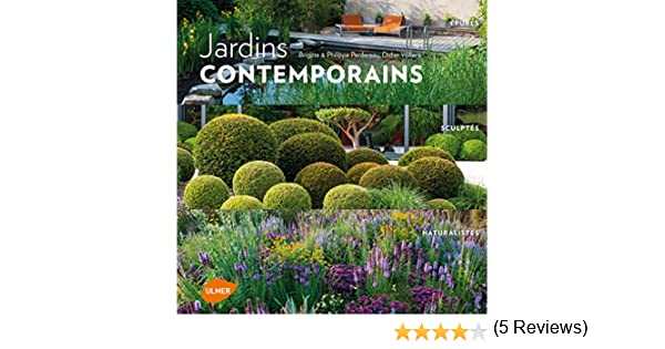 Jardins contemporains : épurés, sculptés, naturalistes: Amazon.fr ...