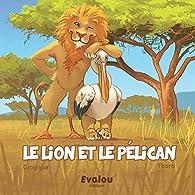 Le lion et le pélican par Gropapa Gropapa