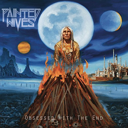 Obsessed With the End by Painted Wives