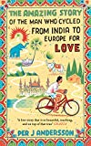 #2: The Amazing Story of the Man Who Cycled from India to Europe for Love