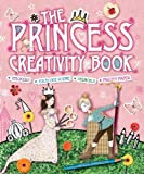 The Princess Creativity Book: Includes Stickers, Fold-Out Scene, Stencils, and Pretty Paper by Pinnington, Andrea (2011) Spiral-bound