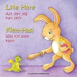 Klein Hasi - Was ich alles kann, Lille Hare – Alt det jeg kan selv - Bilderbuch Deutsch-Dänisch (zweisprachig/bilingual) ab 2 Jahren (Klein Hasi - Lille ... Deutsch-Dänisch (zweisprachig/bilingual) 1)