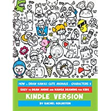 How to Draw Kawaii Cute Animals + Characters 3: Easy to Draw Anime and Manga Drawing for Kids: Characters, Doodles, & Things : Kindle Edition (English Edition)