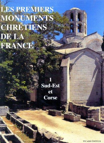 Les premiers monuments chrétiens de la France. Sud-Est et Corse, tome 1
