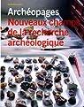 Nouveaux champs de la recherche archéologique - Archéopages n.3 Hors-série par Institut national de recherche archéologique préventive (INRAP)