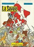 La savoie - Histoire d'un département - Préface de Michel Barnier - édition originale Robert Viard 1987