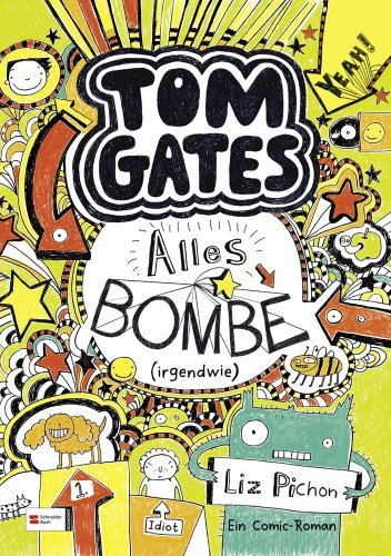 Tom Gates, Band 03: Alles Bombe (irgendwie) (German Edition) eBook ...