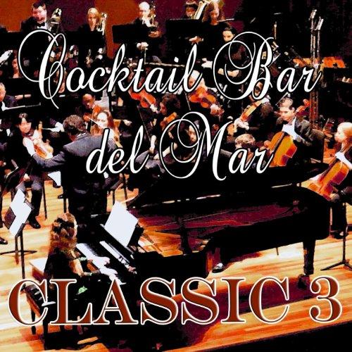 Cocktail Bar del Mar : Classic, Vol. 3 -