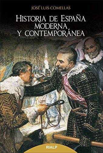 Historia De España Moderna Y Contemporánea (Historia y Biografías) por José Luis Comellas García-Lera