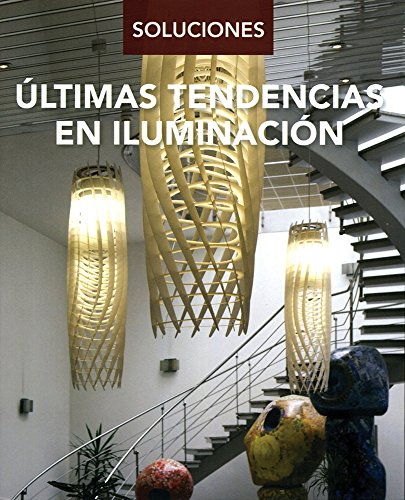 Últimas tendencias en iluminación/Latest Trends in Lighting (Soluciones)