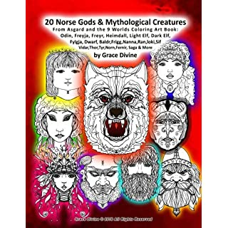20 Norse Gods & Mythological Creatures From Asgard and the 9 Worlds Coloring Art Book: Odin, Freyja, Freyr, Heimdall, Light Elf, Dark Elf, Fylgja. Saga & More by Grace Divine