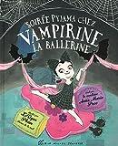 Soirée pyjama chez Vampirine la ballerine