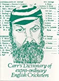 Carr's Dictionary of extra-ordinary English Cricketers