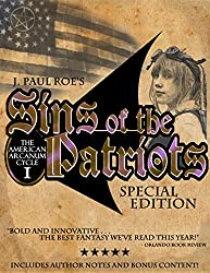 Sins of the Patriots (Special Edition): Includes Bonus Content and Author Notes! (American Arcanum Book 1) (English Edition)