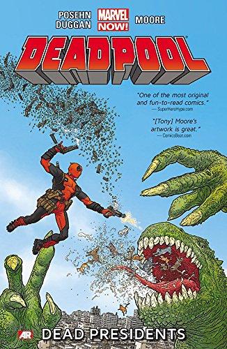 Deadpool - Volume 1: Dead Presidents (Marvel Now) (Roosevelt, Teddy Kinder)