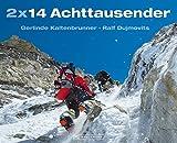 2 x 14 Achttausender - Gerlinde Kaltenbrunner und Ralf Dujmovits erzählen von ihren Besteigungen u.a - von Mount Everest und K2 und ihren Gedanken bei der Bewältigung dieser Gipfel des Himalaya - Ralf Dujmovits, Gerlinde Kaltenbrunner