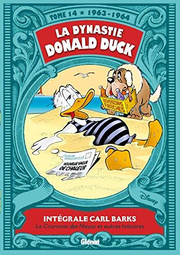 La Dynastie Donald Duck - Tome 14: 1963/1964 - Le Trésor des Mayas et autres histoires
