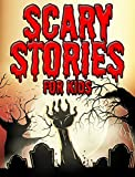 Scary Stories for Kids: Short Spooky and Spine Chilling Stories for Children (Horror Short Stories Book 1)
