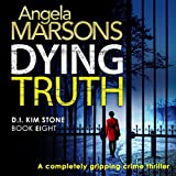 Best Detective Series - Dying Truth: Detective Kim Stone Crime Thriller Series Review