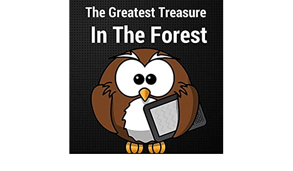 Books for Kids: The Greatest Treasure  In The Forest (Illustration Book) (zoos Book 1)