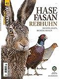 WILD UND HUND Exklusiv Nr. 45: Hase Fasan Rebhuhn: Richtig Jagen, richtig Hegen