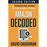 Amazon Decoded: A Marketing Guide to the Kindle Store: 4 (Let's Get Publishing)