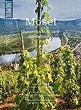 DuMont Bildatlas Mosel: Burgenpracht und Weingenuss