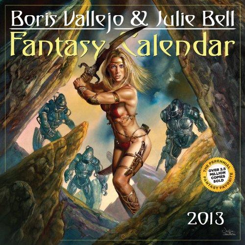 Boris Vallejo & Julie Bell's Fantasy Calendar 2013 (Wall Calendar)
