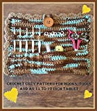 Crochet Cozy Pattern for Hooks, Tools and an 11-12 Inch Tablet (English Edition)