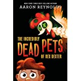 The Incredibly Dead Pets of Rex Dexter: 1