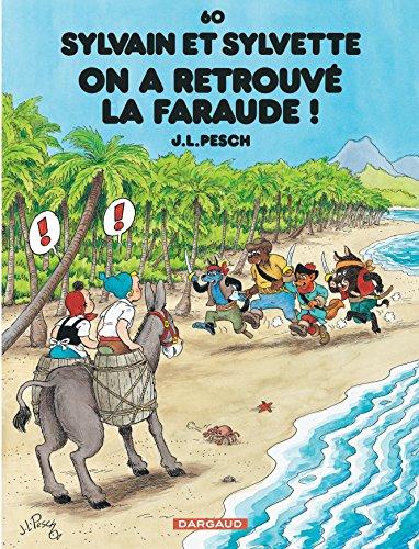 Sylvain et Sylvette - tome 60 - On a retrouvé la Faraude ! par Pesch Jean-Louis