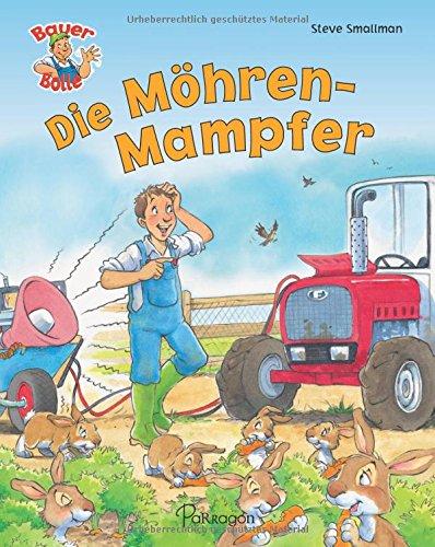 Bauer Bolle Die Möhren-Mampfer: Lustige Bauernhofgeschichten zum Vorlesen und Mitlachen