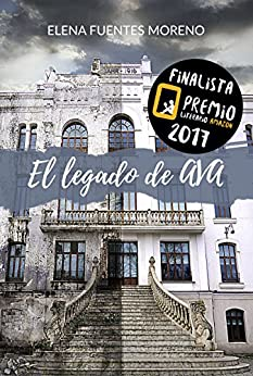 El legado de Ava: Finalista del Premio Literario de Amazon 2017 de [Fuentes Moreno, Elena]