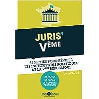 Juris'Vème: 25 fiches pour réviser les institutions politiques de la Vème République