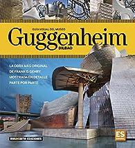 Museo guggenheim Bilbao - guia visual par Dosde Editorial