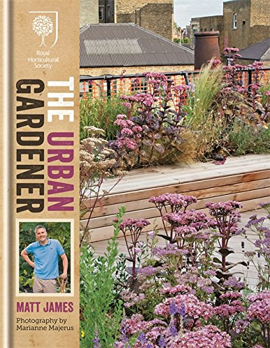 RHS The Urban Gardener (Royal Horticultural Society)