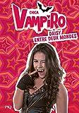 Telecharger Livres 9 Chica Vampiro Daisy entre deux mondes 9 (PDF,EPUB,MOBI) gratuits en Francaise