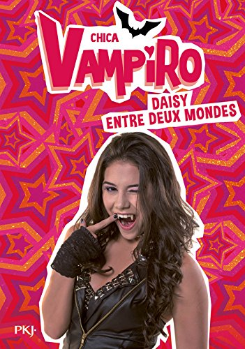 9. Chica Vampiro : Daisy entre deux mondes (9)