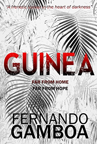 GUINEA: A breathless thriller in the heart of darkness (English Edition) par Fernando Gamboa
