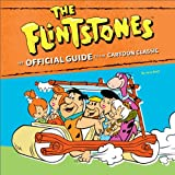 Flintstones: The Official Guide to Their Cartoon World