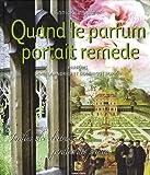 Quand le parfum portait remède - Jardins des cloîtres, jardins des princes