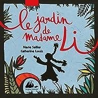 Le jardin de Madame Li par Catherine Louis