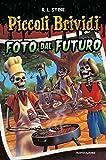 Scarica Libro Foto dal futuro Piccoli brividi (PDF,EPUB,MOBI) Online Italiano Gratis