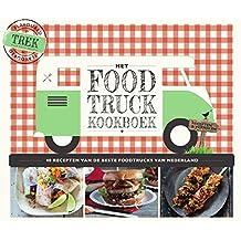 Het food truck kookboek: 40 recepten van de beste foodtrucks van Nederland
