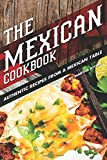 Best Mexican Cookbooks - The Mexican Cookbook: Authentic Recipes from a Mexican Review