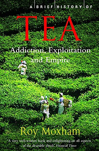 A Brief History of Tea (Brief Histories)