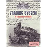 TRADING SYSTEM - Il libro per chi inizia (Italian Edition)