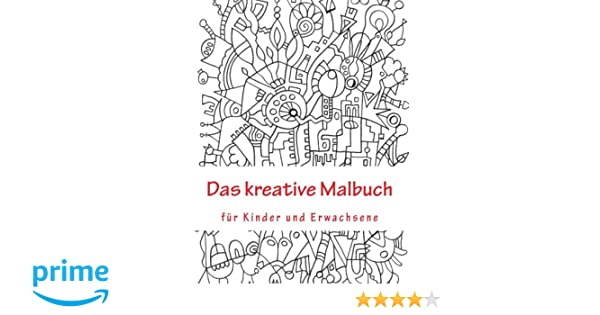 Das kreative Malbuch fuer Kinder und Erwachsene: Amazon.de: Clarissa ...