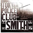 Smith EP by Tokyo Police Club (2013-05-03)
